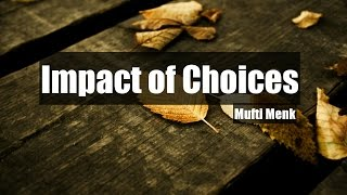 Impact Of Choices | Mufti Menk | 27 March 2017 | Straight Path Convention | Malaysia |
