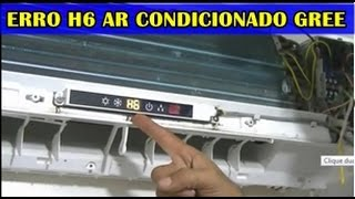 Erro H6 ar condicionado gree | O Segredo dos Ar Split