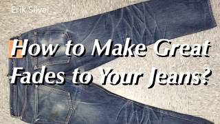 How to Make Great Fades to Your Jeans?