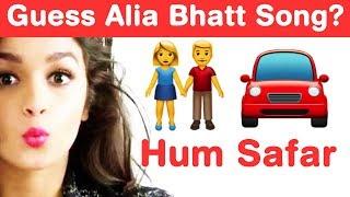 Alia Bhatt Songs Emoji Challenge! Guess Bollywood Songs