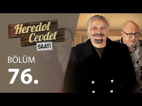 Heredot Cevdet Saati 76.Bölüm