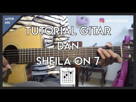 Tutorial Gitar ( DAN - SHEILA ON 7 ) CHORD, GENJRENGAN, DAN PETIKAN