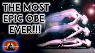THE ULTIMATE OUT OF BODY EXPERIENCE! ( WARNING ) POWERFUL OBE MEDITATION: BINAURAL BEATS