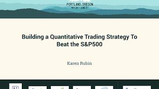 Karen Rubin - Building A Quantitative Trading Strategy To Beat The S&P500 - PyCon 2016