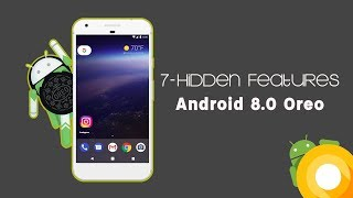 7 Lesser Known Hidden Android Oreo 8.0 Features
