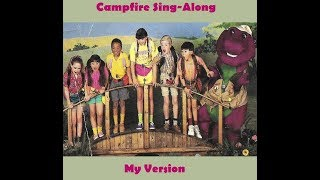 Barney's Campfire Sing-Along (My Version)