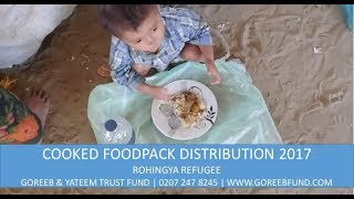 Rohingya Refugee Cooked Foodpack Distribution   Goreeb & Yateem Trust Fund