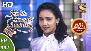 Yeh Un Dinon Ki Baat Hai - Ep 447 - Full Episode - 7th June, 2019