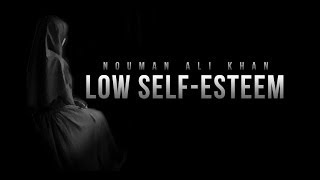 Low Self-Esteem - Nouman Ali Khan