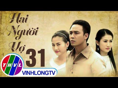 THVL Hai người vợ Tập 31 tập cuối