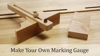 Woodworking Project - Make your own Marking Gauge