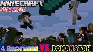 4 Brothers VS Romansyah - Minecraft Animation Indonesia (Eps.1)