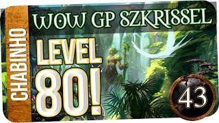 【WOW GP Szkrissel】43. LEVEL 80!!! (újra feltöltve)