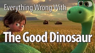 Everything Wrong With The Good Dinosaur In 12 Minutes Or Less