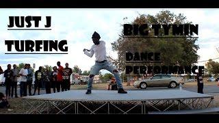 Just J | Big Tymin | Turfing Dance Performance