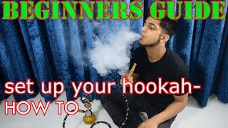 Beginners Guide: How to set up a Hookah @ Home