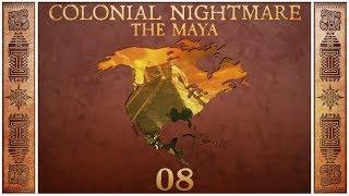 Civilization 5 - Colonial Nightmare as the Maya - Episode 8 ...Pocatello the Interrupter...