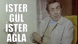 İster Gül İster Ağla - Türk Filmi