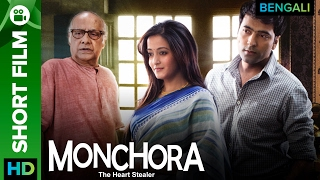 Monchora Bengali Movie 2016 | Short Film | Sandip Ray, Abir Chatterjee & Raima Sen