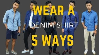 How to Wear Denim Shirts 5 Ways   5 Summer Looks for Guys
