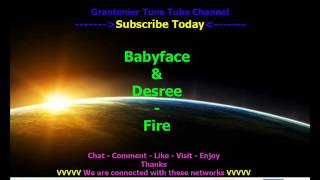 Baby Face & Desree - Fire