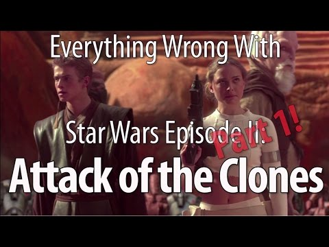 Everything Wrong With Star Wars Episode II Attack of the Clones Part 1