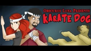 Karate Dog (2005) (Obscurus Lupa & Phelous) (FROM THE ARCHIVES)