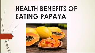 Health benefits of eating papaya daily