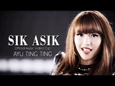 Ayu Ting Ting - Sik Asik [Official Music Video Clip]