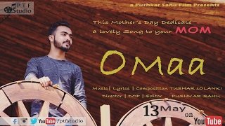 O Maa | Mother's day special (official music video 2017) | Tushar Solanki | Pushkar Sahu | PTFstudio