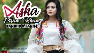 Asha - Piran Khan ft. Tahmid (Mr. Hip Hop)  & Arifur Rahman Fahim