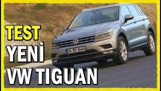 Yeni VW Tiguan 2017 test sürüşü - inceleme - yorum