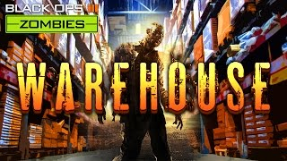 WAREHOUSE ZOMBIES ★ BLACK OPS 3 ZOMBIES
