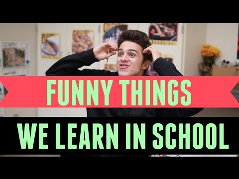 Funny Things You Learn in School Brent Rivera