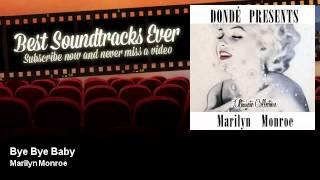 Marilyn Monroe - Bye Bye Baby