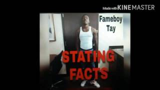 Fameboy tay - Stating Facts