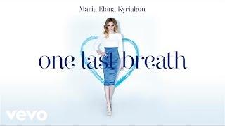 Maria Elena Kyriakou - One Last Breath - Eurovision Version