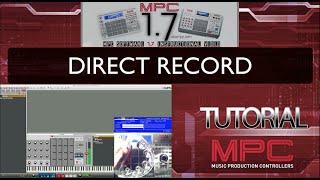 MPC Software v1.7 - Direct Record Tutorial