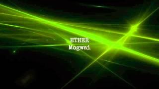 Ether | Mogwai | ☾☀