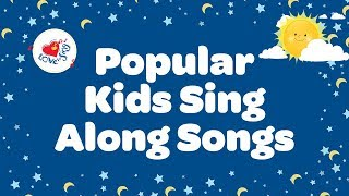 Popular Kids Sing Along Songs With Lyrics | Best Songs Children Love to Sing