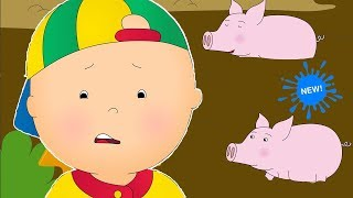 NEW! CAILLOU AT THE ANIMAL FARM | Cartoons for kids | Funny Animated Cartoons for Children