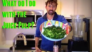 JUICE PULP RECIPE ~ WHAT DO I DO WITH THE PULP AFTER JUICING?