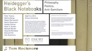 """Heidegger's Anti-Semitism: Philosophy or Worldview?"" by Tom Rockmore, Emory University, Sept. 2014"