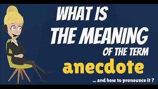 What is ANECDOTE? What does ANECDOTE mean? ANECDOTE meaning, definition & explanation
