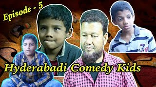 Hyderabadi Comedy kids | Funny Videos | Episode - 5 | Hyderbadi Stars |