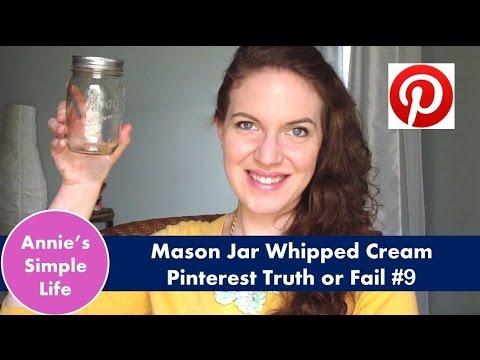 Mason Jar Whipped Cream - Pinterest Truth or Fail #9