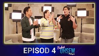 Bakat Ohsem Malaysia Episod 4