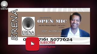 Open Mic 06 July 2019. Interview With Ato Teklezghi Ogbalidet. Part 2