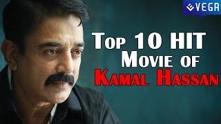 Top 10 : Kamal Hassan HIT Movies