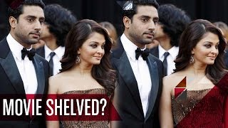 Sad News: Aishwarya Rai Bachchan & Abhishek Bachchan's Movie SHELVED | Bollywood Gossip